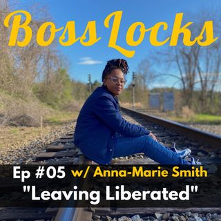 #05 Leaving Liberated with Anna Marie Smith