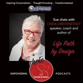 "Susan chats with speaker, coach and author of ""Life Path by Design"", Linda Drevenstedt."