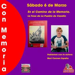 CON MEMORIA -  Programa #23 - Mari Carmen España - La Fosa de La Puebla de Cazalla
