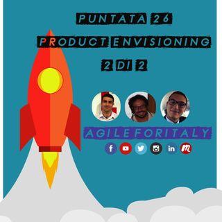 26. Product Envisioning - Puntata 2 di 2