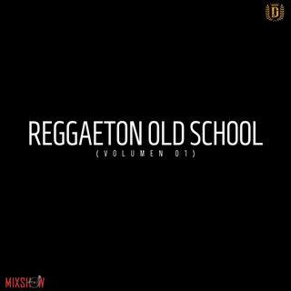 Reggaeton Old School (VOL. 01)