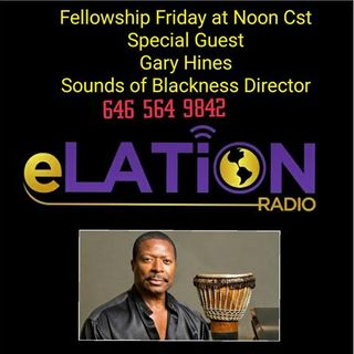 Fellowship Friday with Special Guest Gary Hines, Sound of Blackness, Director and Producer