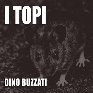 I topi - Racconto di Dino Buzzati -AUDIOLIBRO integrale