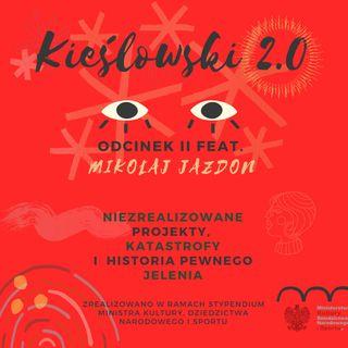 Podcast Kieślowski 2.0, odc. 2 - Mikołaj Jazdon