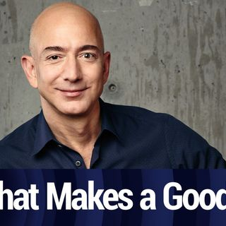 Jeff Bezos: What Qualities Make Up a Good CEO?