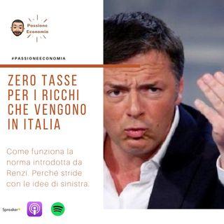 Ricco e residente all'estero? Vieni in Italia e paghi 0 tasse!
