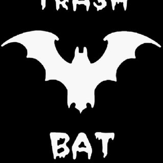 We have returned ..episode #53 ..return Of The Trashbat..