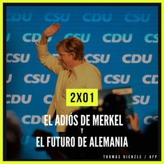 2x01: El adiós de Merkel y el futuro de Alemania