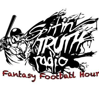 Spitin Truth Radio Fantasy Football Hour Episode #10