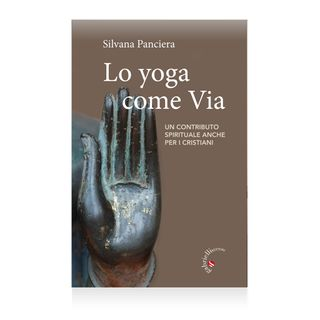 "Silvana Panciera ""Lo yoga come Via"""
