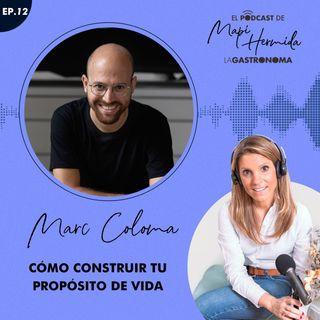 12. Cómo construir tu propósito de vida con Marc Coloma