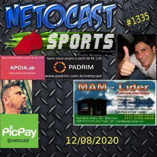 NETOCAST 1335 DE 12/08/2020 - ESPORTES - FUTEBOL