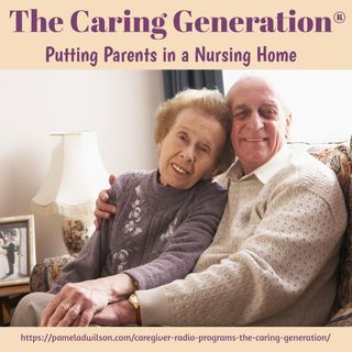 Decisions About Putting A Parent Into a Nursing Home