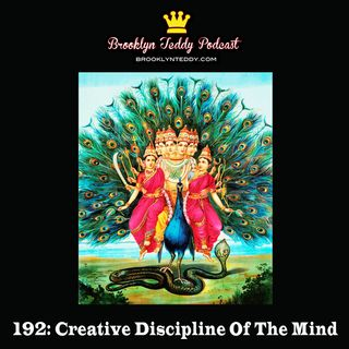 192: Creative Discipline Of The Mind
