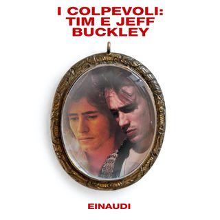 I colpevoli: Tim e Jeff Buckley | E02
