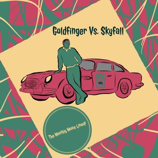 Ep. 16: 007 Skyfall Vs. Goldfinger
