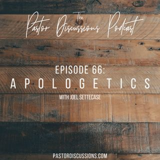 Apologetics with Joel Settecase