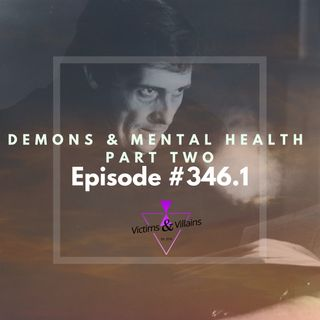 #346.1 | Demons and Mental Health, Part Two