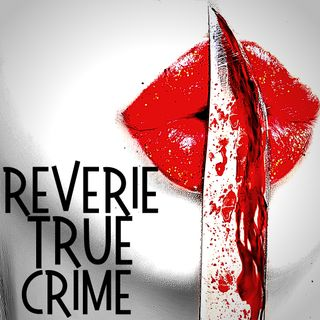 Reverie True Crime