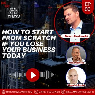 Ep86: How To Start From Scratch If You Lose Your Business Today - Marco Kozlowski