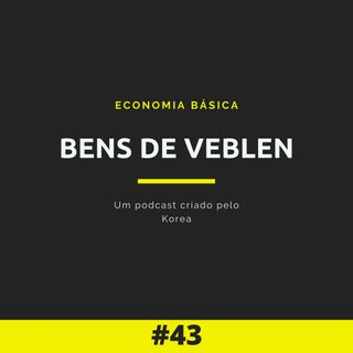 Economia Básica - Bens de Veblen - 43