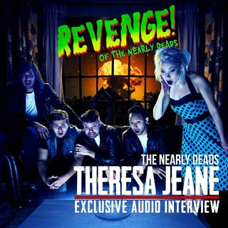 Interview with Theresa Jeane of THE NEARLY DEADS