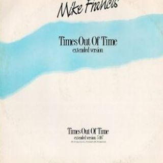 Mike Francis - Times Out Of Time
