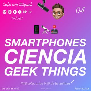 Cafe con Miguel - SMARTPHONES CIENCIA GEEK THINGS - PODCAST SORPRESA, ESTOY DE VACACIONES - Pencil 3