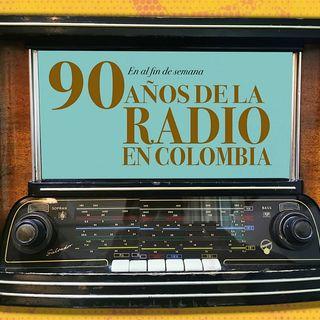 90 años de la radio en Colombia