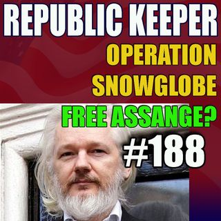 188 - Operation Snowglobe - CLAIM: Hillary Took $18M Bribe - ASSANGE