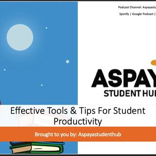 Effective Tools and Tips For Students To Maximise Their Time