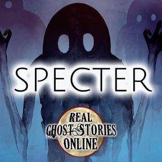 Specter | Haunted, Paranormal, Supernatural