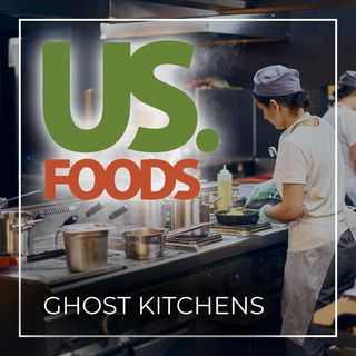 US Foods Offsetting Restrictions and Offering Additional Revenue Streams with Ghost Kitchens