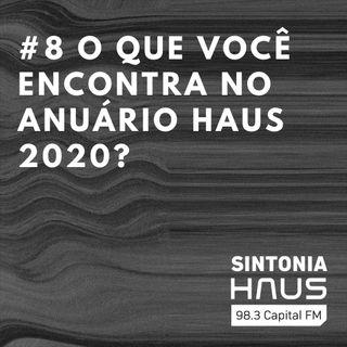 Inspire-se nos 61 projetos do Anuário HAUS 2020 | Sintonia HAUS #8