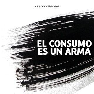 El consumo es un arma