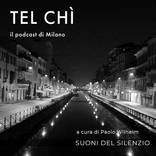Puntata 13: Milano e il coprifuoco, i suoni del silenzio