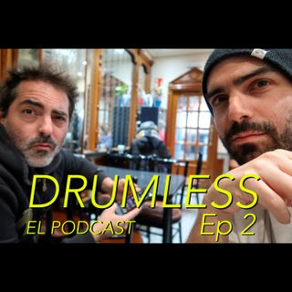 Drumless Episodio 2 - podcast