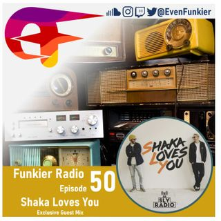 Funkier Radio Episode 50 (Shaka Loves You Guest Mix)