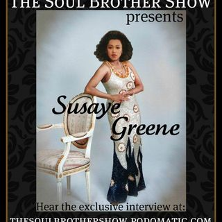 The Soul Brother Show Featuring Susaye Greene