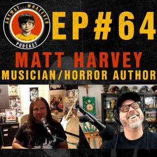 AWP EP.64 Heavy Metal Musician and Horror Author Matt Harvey