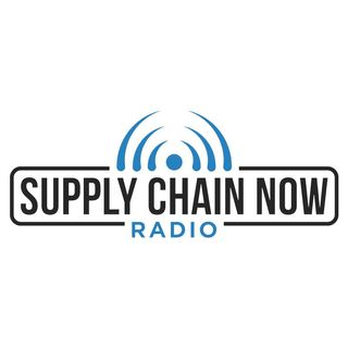Supply Chain Now Radio Episode 20