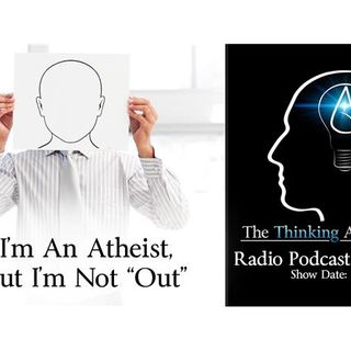 "I'm An Atheist, But I'm Not ""Out"""