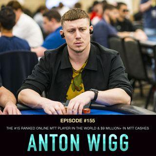 #155 Anton Wigg: The #15 Ranked Online MTT Player in the World & $9 Million+ in MTT Cashes