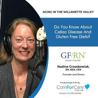 7/17/21: Nadine Grzeskowiak, the Gluten-Free RN | CELIAC DISEASE AND GLUTEN-FREE DIETS | Aging in the Willamette Valley with John Hughes
