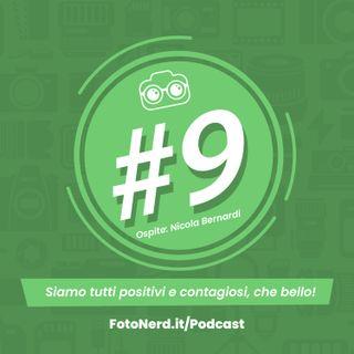 ep.9: Siamo tutti positivi e contagiosi, che bello! - Ospite: Nicola Bernardi