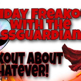 YouTube EP 14: Friday Night Freakout with the Assguardians!