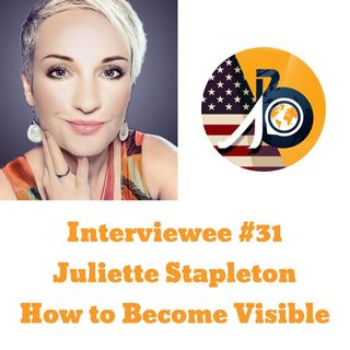 Interviewee #31 - Juliette Stapleton on Becoming Visible (Part 1)