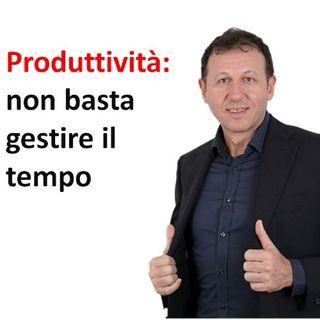Produttività: non basta gestire il tempo
