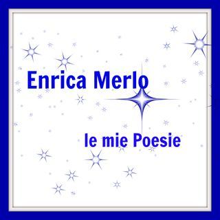 Enrica Merlo - Le Poesie