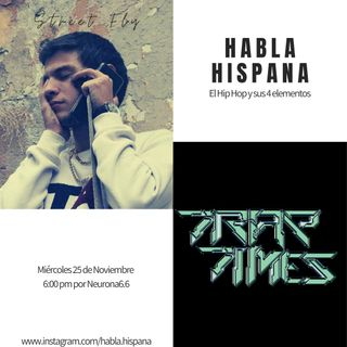 Habla Hispana con Trap Times Magazine y Street Fly